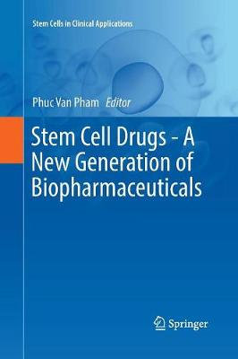 Stem Cell Drugs - A New Generation of Biopharmaceuticals - Stem Cells in Clinical Applications (Paperback)
