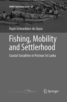 Fishing, Mobility and Settlerhood: Coastal Socialities in Postwar Sri Lanka - MARE Publication Series 20 (Paperback)