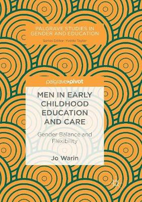 Men in Early Childhood Education and Care: Gender Balance and Flexibility - Palgrave Studies in Gender and Education (Paperback)