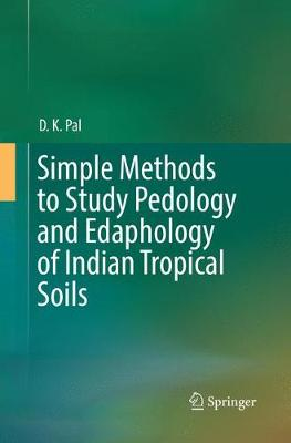 Simple Methods to Study Pedology and Edaphology of Indian Tropical Soils (Paperback)