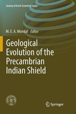 Geological Evolution of the Precambrian Indian Shield - Society of Earth Scientists Series (Paperback)