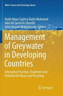 Management of Greywater in Developing Countries: Alternative Practices, Treatment and Potential for Reuse and Recycling - Water Science and Technology Library 87 (Paperback)