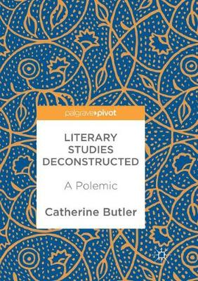 Literary Studies Deconstructed: A Polemic (Paperback)