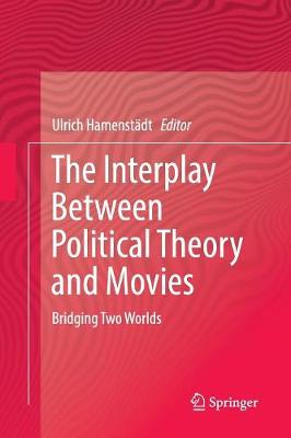 The Interplay Between Political Theory and Movies: Bridging Two Worlds (Paperback)