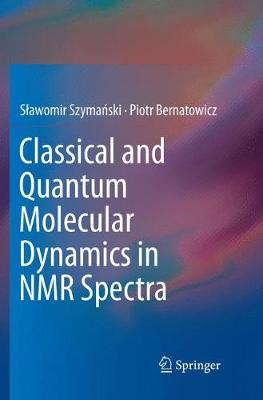 Classical and Quantum Molecular Dynamics in NMR Spectra (Paperback)