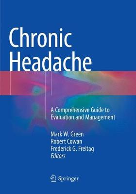 Chronic Headache: A Comprehensive Guide to Evaluation and Management (Paperback)
