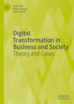 Digital Transformation in Business and Society: Theory and Cases (Hardback)