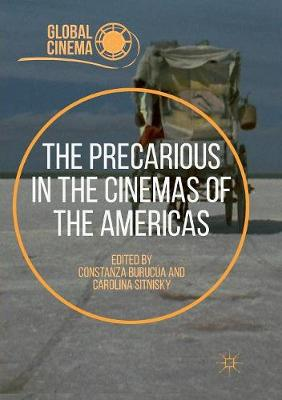 The Precarious in the Cinemas of the Americas - Global Cinema (Paperback)