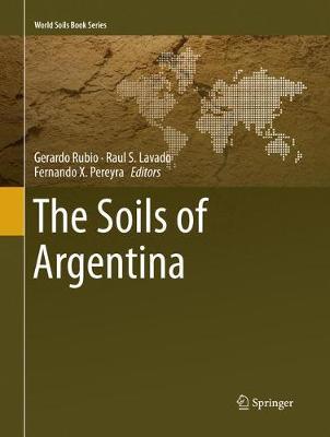 The Soils of Argentina - World Soils Book Series (Paperback)