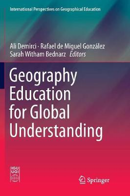 Geography Education for Global Understanding - International Perspectives on Geographical Education (Paperback)