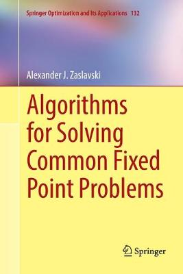 Algorithms for Solving Common Fixed Point Problems - Springer Optimization and Its Applications 132 (Paperback)