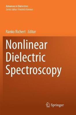 Nonlinear Dielectric Spectroscopy - Advances in Dielectrics (Paperback)