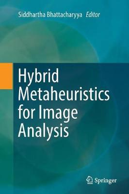 Hybrid Metaheuristics for Image Analysis (Paperback)