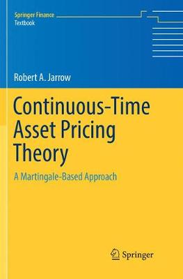 Continuous-Time Asset Pricing Theory: A Martingale-Based Approach - Springer Finance (Paperback)