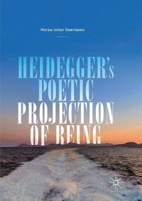 Heidegger's Poetic Projection of Being (Paperback)