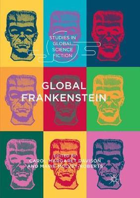 Global Frankenstein - Studies in Global Science Fiction (Paperback)