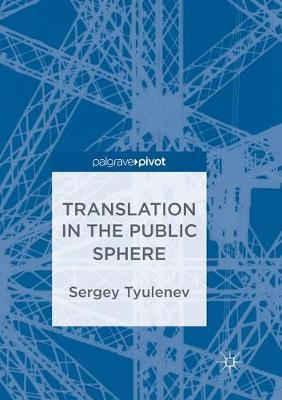 Translation in the Public Sphere (Paperback)