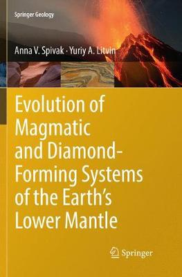 Evolution of Magmatic and Diamond-Forming Systems of the Earth's Lower Mantle - Springer Geology (Paperback)