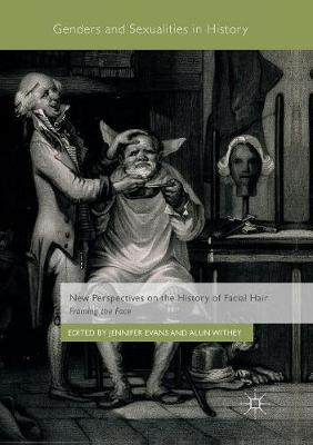 New Perspectives on the History of Facial Hair: Framing the Face - Genders and Sexualities in History (Paperback)