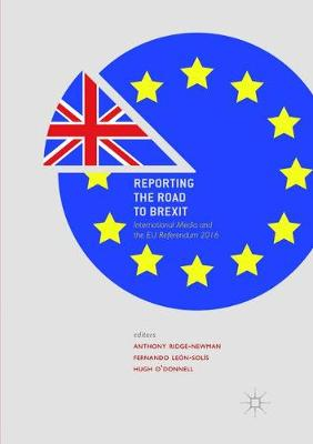 Reporting the Road to Brexit: International Media and the Eu Referendum 2016 (Paperback)
