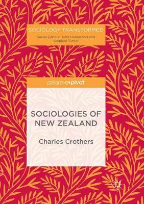 Sociologies of New Zealand - Sociology Transformed (Paperback)