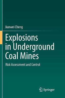 Explosions in Underground Coal Mines: Risk Assessment and Control (Paperback)