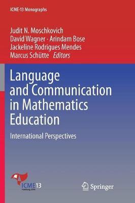 Language and Communication in Mathematics Education: International Perspectives - ICME-13 Monographs (Paperback)