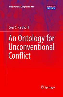 An Ontology for Unconventional Conflict - Understanding Complex Systems (Paperback)