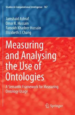Measuring and Analysing the Use of Ontologies: A Semantic Framework for Measuring Ontology Usage - Studies in Computational Intelligence 767 (Paperback)