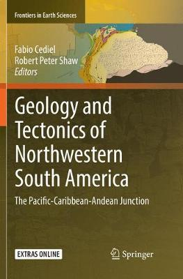 Geology and Tectonics of Northwestern South America: The Pacific-Caribbean-Andean Junction - Frontiers in Earth Sciences (Paperback)