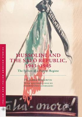 Mussolini and the Salo Republic, 1943-1945: The Failure of a Puppet Regime - Italian and Italian American Studies (Paperback)