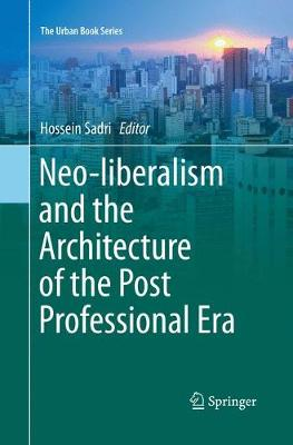 Neo-liberalism and the Architecture of the Post Professional Era - The Urban Book Series (Paperback)