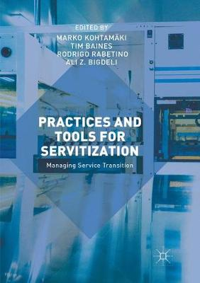 Practices and Tools for Servitization: Managing Service Transition (Paperback)
