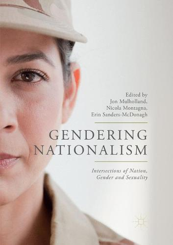 Gendering Nationalism: Intersections of Nation, Gender and Sexuality (Paperback)