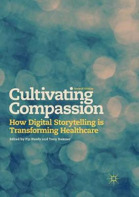 Cultivating Compassion: How Digital Storytelling is Transforming Healthcare (Paperback)