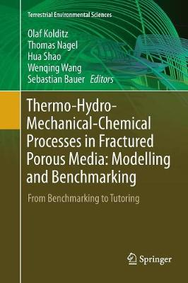 Thermo-Hydro-Mechanical-Chemical Processes in Fractured Porous Media: Modelling and Benchmarking: From Benchmarking to Tutoring - Terrestrial Environmental Sciences (Paperback)