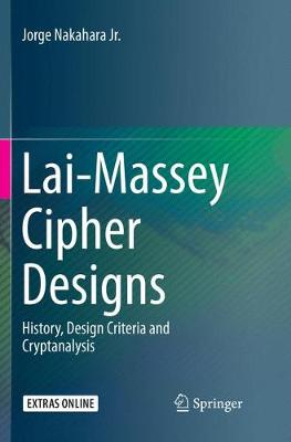 Lai-Massey Cipher Designs: History, Design Criteria and Cryptanalysis (Paperback)