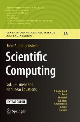 Scientific Computing: Vol. I - Linear and Nonlinear Equations - Texts in Computational Science and Engineering 18 (Paperback)