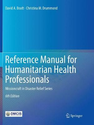 Reference Manual for Humanitarian Health Professionals: Missioncraft in Disaster Relief (R) Series (Paperback)