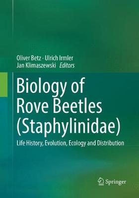Biology of Rove Beetles (Staphylinidae): Life History, Evolution, Ecology and Distribution (Paperback)