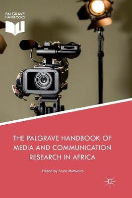 The Palgrave Handbook of Media and Communication Research in Africa (Paperback)
