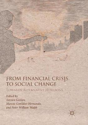 From Financial Crisis to Social Change: Towards Alternative Horizons (Paperback)