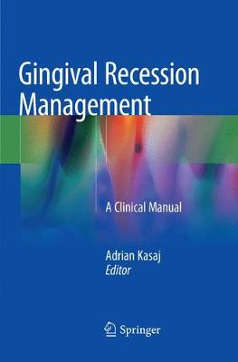 Gingival Recession Management: A Clinical Manual (Paperback)