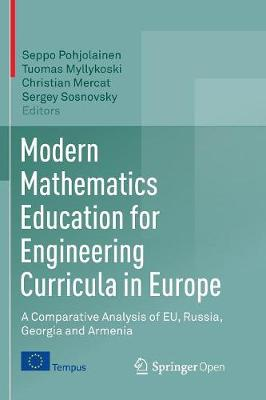 Modern Mathematics Education for Engineering Curricula in Europe: A Comparative Analysis of EU, Russia, Georgia and Armenia (Paperback)