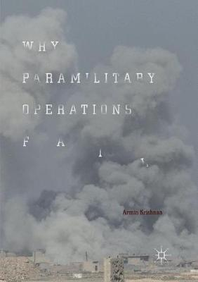 Why Paramilitary Operations Fail (Paperback)