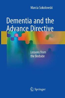 Dementia and the Advance Directive: Lessons from the Bedside (Paperback)