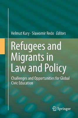 Refugees and Migrants in Law and Policy: Challenges and Opportunities for Global Civic Education (Paperback)