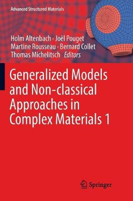 Generalized Models and Non-classical Approaches in Complex Materials 1 - Advanced Structured Materials 89 (Paperback)