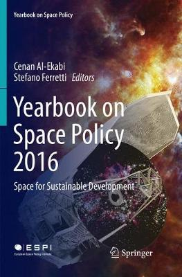 Yearbook on Space Policy 2016: Space for Sustainable Development - Yearbook on Space Policy (Paperback)