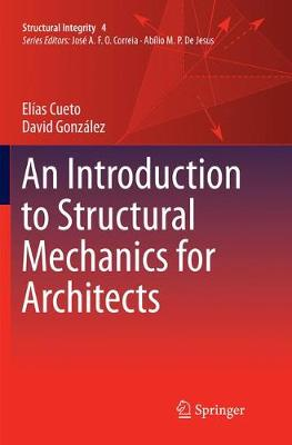 An Introduction to Structural Mechanics for Architects - Structural Integrity 4 (Paperback)